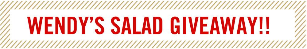 Wendy's Salad Giveaway