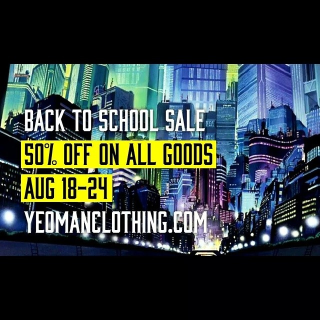 Back to school sale_  Go to yeomanclothing.com and use the coupon code BTS50.  Fresh up_
