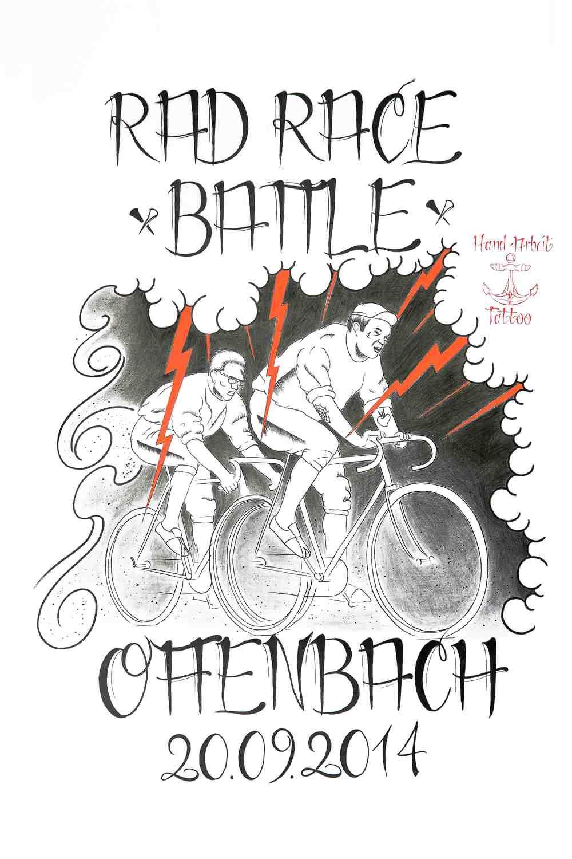 Das offizielle Poster zum ersten RAD RACE Battle mit bestem Dank an Hand Arbeit Tattoo!
