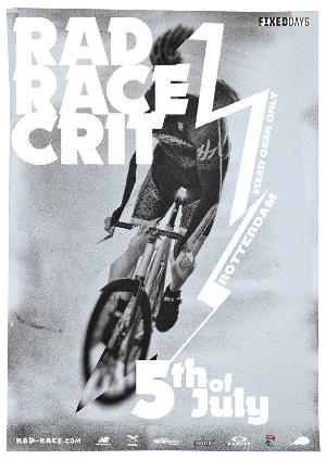 RAD RACE CRIT ROTTERDAM FIXED DAYS