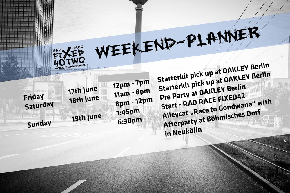 Der Wochenend Plan fürs RAD RACE FIXED42, Berlin // The weekend planner for the RAD RACE FIXED42 World Championships, Berlin