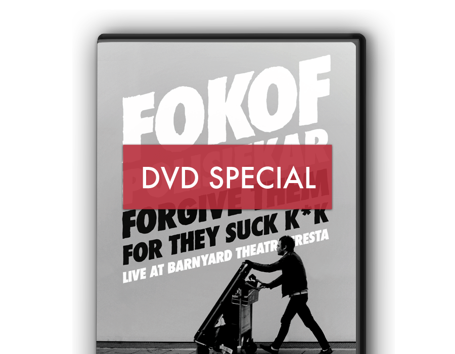 AVAILABLE NOW    ''Forgive Them For They Suck Kak'' live at Barnyard Theatre Cresta DVD