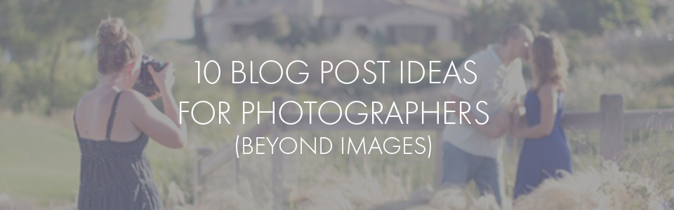 blog-post-ideas-for-photographers.jpg