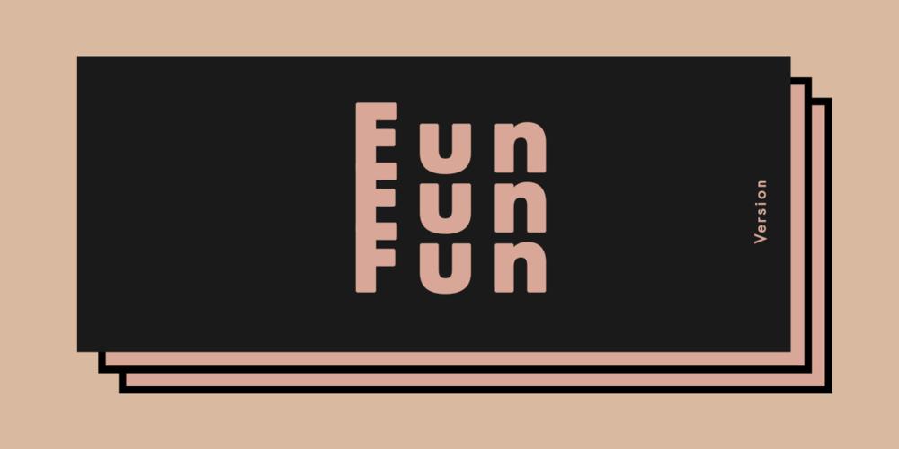 Schwarze Typografie auf rosa farbendem Hintergrund mit dem Wort Fun Fun Fun.