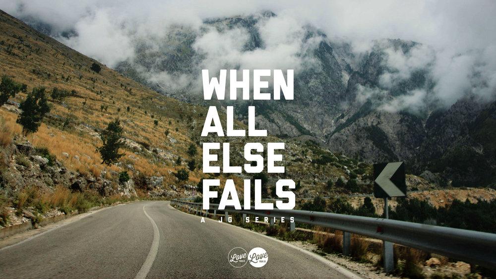 Series Graphic - When All Else Fails - Thumbnail.jpg