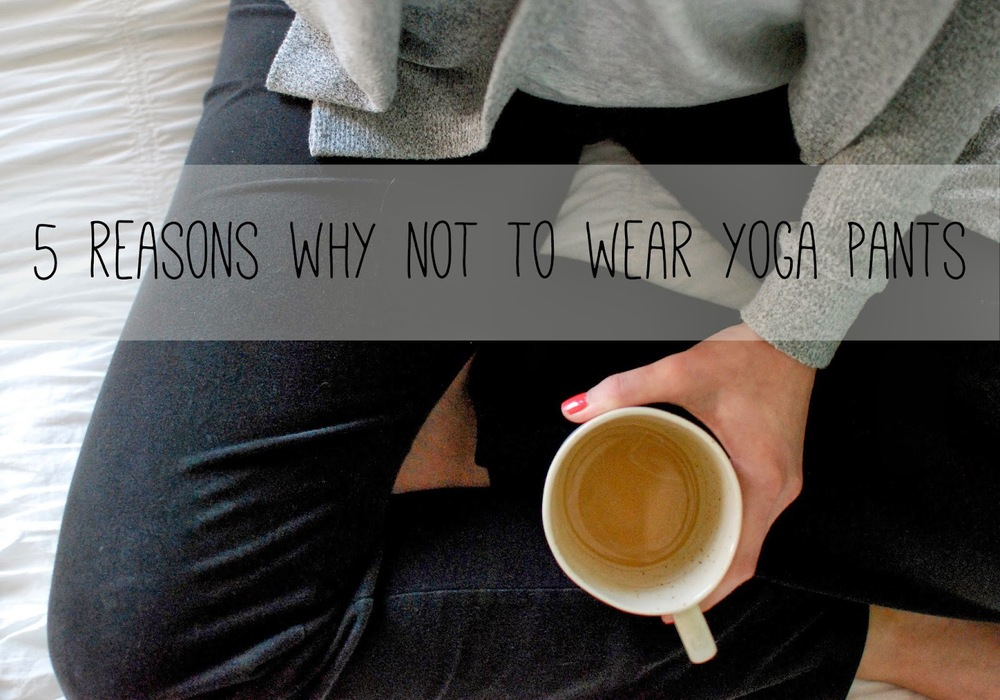 5-reasons-why-not-to-wear-yoga-pants.jpg