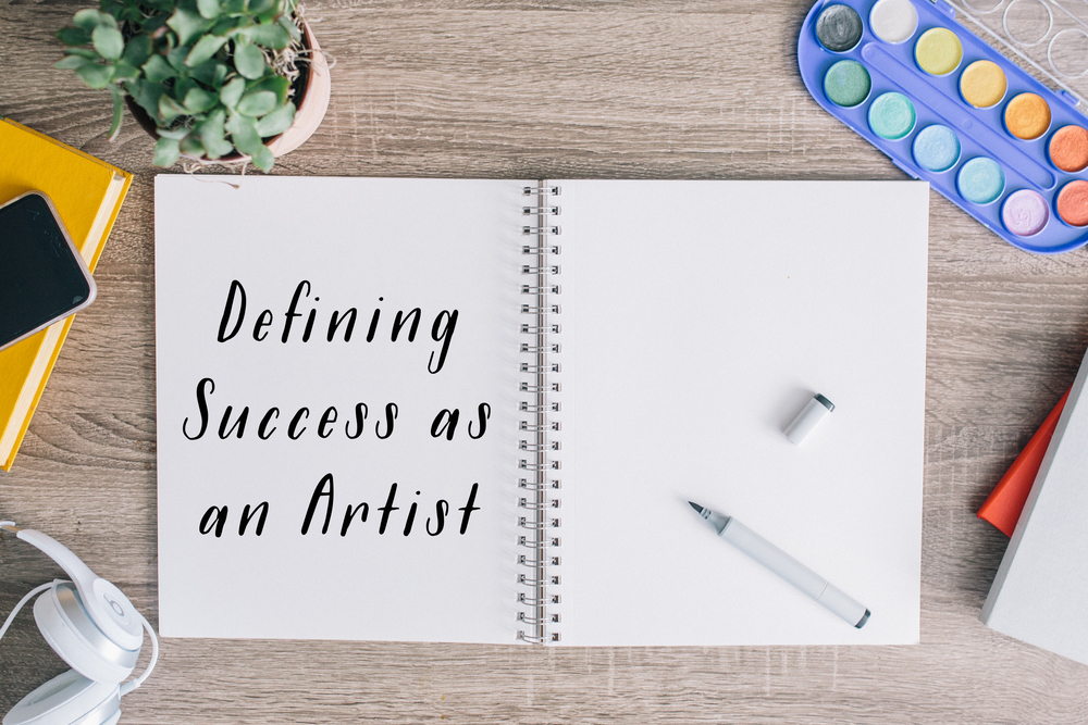 Defining Success as an Artist