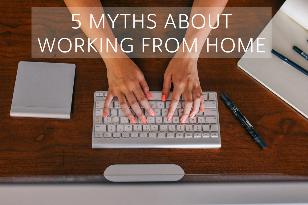 5 myths about working from home