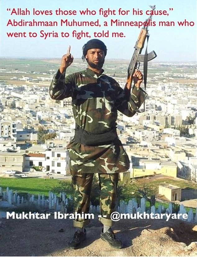 Radicalized: This picture tweeted earlier this year by journalist Mukhtar Ibrahim shows Abdirahmaan Muhumed, a Minnesota man recruited by ISIS terrorists to fight in Syria.