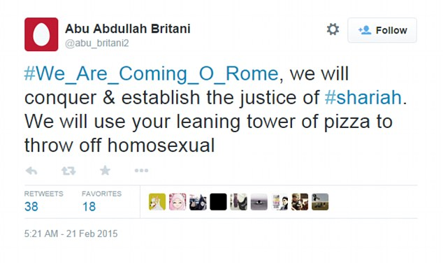 "Hapless: Above, the tweet posted by an account linked to the Islamic State. In it, the user threatens to bring shariah law to Rome and ""use your leaning tower of pizza to throw off homosexual."""