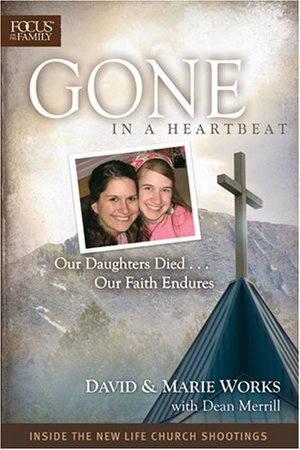 "Stephanie and Rachel Works were killed by a gunman in 2007 at a Christian training center. Their parents wrote this book, ""Gone in a Heartbeat,"" to help other parents coping with the death of a child."