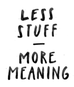Less Stuff More Meaning