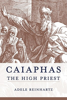 Caiaphas-the-High-Priest-Reinhartz-Adele-9781570039461.jpg