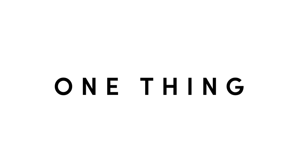 One Thing.png