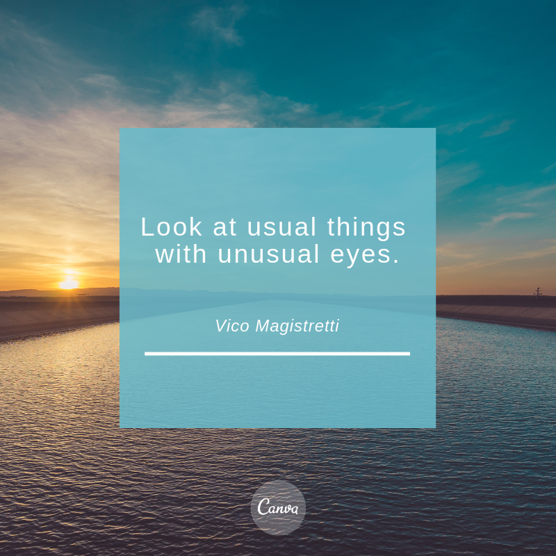 Look at usual things with unusual eyes..png