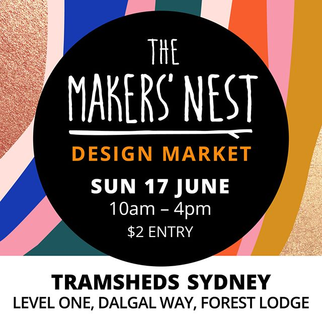 Join me this Sunday at The Makers' Nest-Design Market! A bi-annual indoor market @TRAMSHEDS Sydney 🔸Winter date: 17 June 2018 🔸10am-4pm | $2 Entry 🔸Showcasing locally made Fashion, Jewellery, Homewares, Art & more!