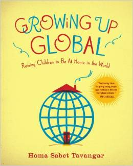 Growing Up Global by Homa Tavanger Amazon $12 Toolkit for parents looking to raise globally savvy children