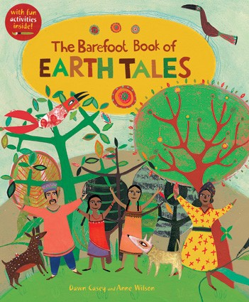 Books + Activity suggestions: Earth Tales BareFoot books $15 7 folk tales + activities encouraging earth friendliness
