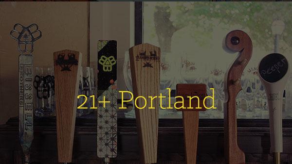 21+ Portland