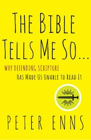 THE BIBLE TELLS ME SO BY PETE ENNS