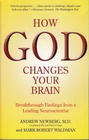 HOW GOD CHANGES YOUR BRAIN BY ANDREW NEWBURG