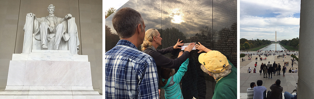 The imposing Lincoln memorial; a family doing a rubbing of the name of a relative who died in the Vietnam War, at the moving vietnam war memorial; and looking at the Washington Monument from the lincoln memorial.