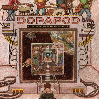 dopapod-drawnonward.jpg