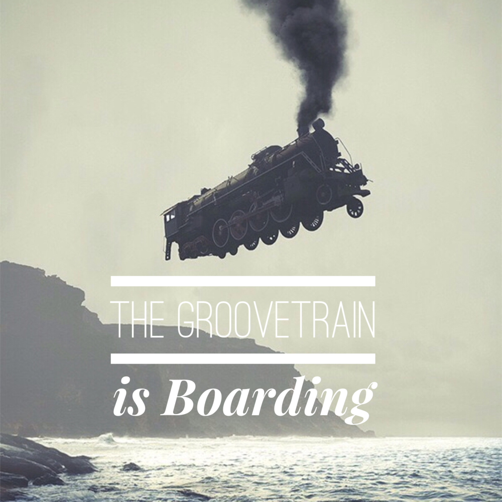 The GrooveTrain is Boarding