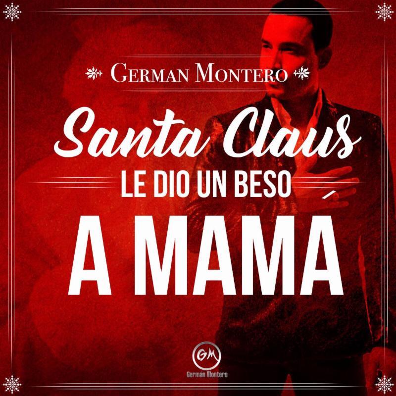 """A partir de hoy """"Santa Claus Le Dio Un Beso a Mamá""""se encuentra disponible en todas las plataformas digitales de música."""