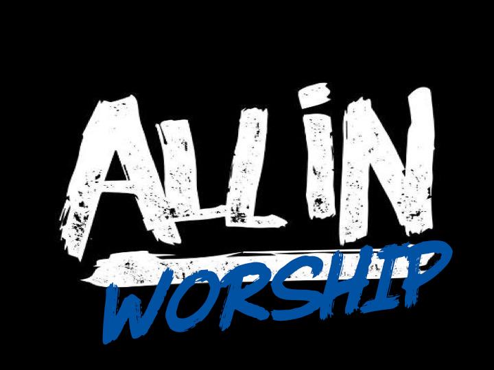 ALL IN WORSHIP.jpg