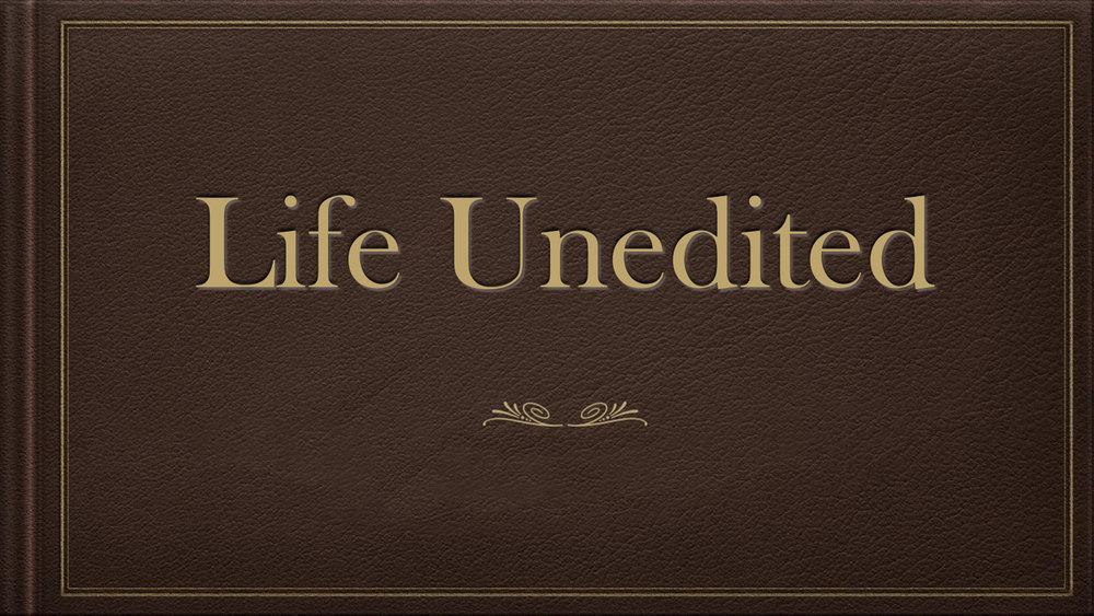 LIFE UNEDITED.jpg