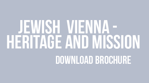 "Brochure Download the brochure ""Jewish Vienna - Heritage and Mission"", published by the Press and Information Service of the City of Vienna, the Vienna Tourist Board and the Jewish Welcome Service  Download"