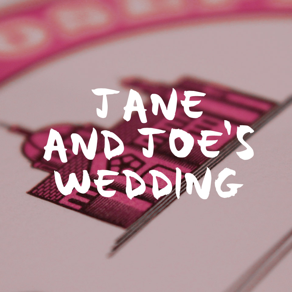 JANE & JOE'S WEDDING