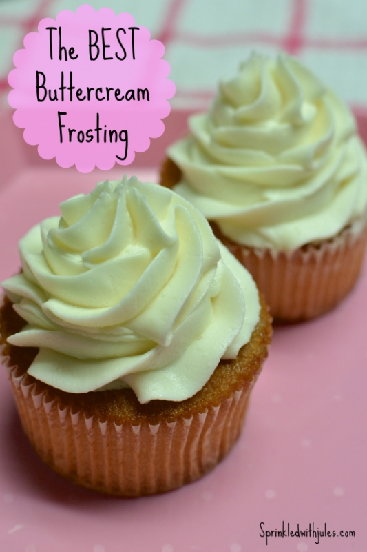 The Best Buttercream Frosting - Sprinkled With Jules