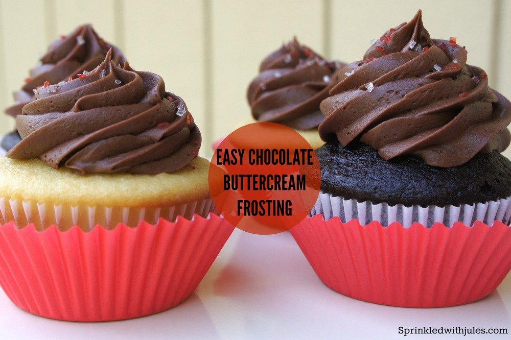 Easy Chocolate Buttercream Frosting / Sprinkled With Jules