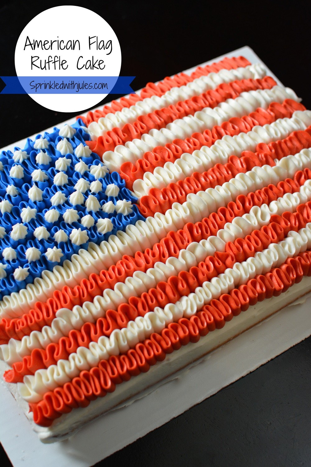 American Flag Ruffle Cake — Sprinkled With Jules