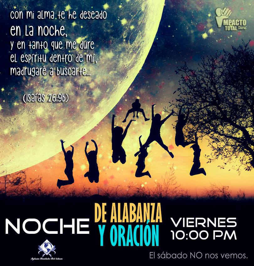 The invitation for the night of prayer and praise at Bet-lehem Chiconautla
