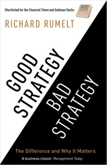 """In very general terms, a good strategy works by harnessing power and applying it where it will have the greatest effect."""