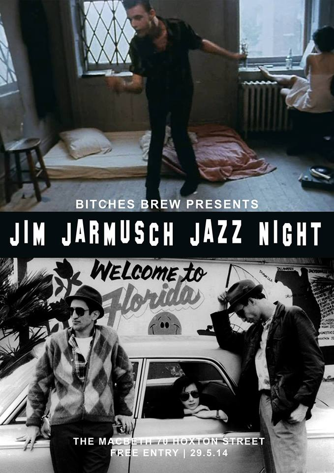 "This Thursday Bitches Brew Presents a Jazz Night dedicated to NYC Film Director and Jazz & Blues lover Jim Jarmusch (Coffee and Cigarettes, Stranger than Paradise, Permanent Vacation, Mystery Train).     ""Jarmusch's movies have the tempo and rhythm of blues and jazz, even in their use – or omission – of language. His fil  ms work on the senses much the way that some music does, unheard until it's too late to get it out of one's head."" -Vincent Canby  BEATBLOCKER play live Jazz throughout the night.  MR. BLONDE plays music from Jim Jarmusch soundtracks with projected visuals from his movies.  FREE ENTRY"