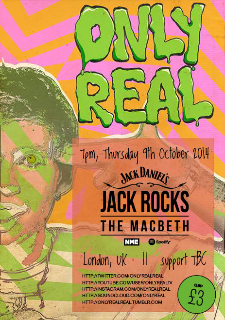 Only Real will play a gig at Jack Rocks The Macbeth in London next month (October 9).     Jack Daniel's, in association with NME and Spotify, is taking over Hoxton music venue The Macbeth to create a new hub for shows from bands big and small, as well as workshops and Q&As.     Read more at http://www.nme.com/news/jd-roots/79912#U4ot0aeqWZ4kiJS0.99