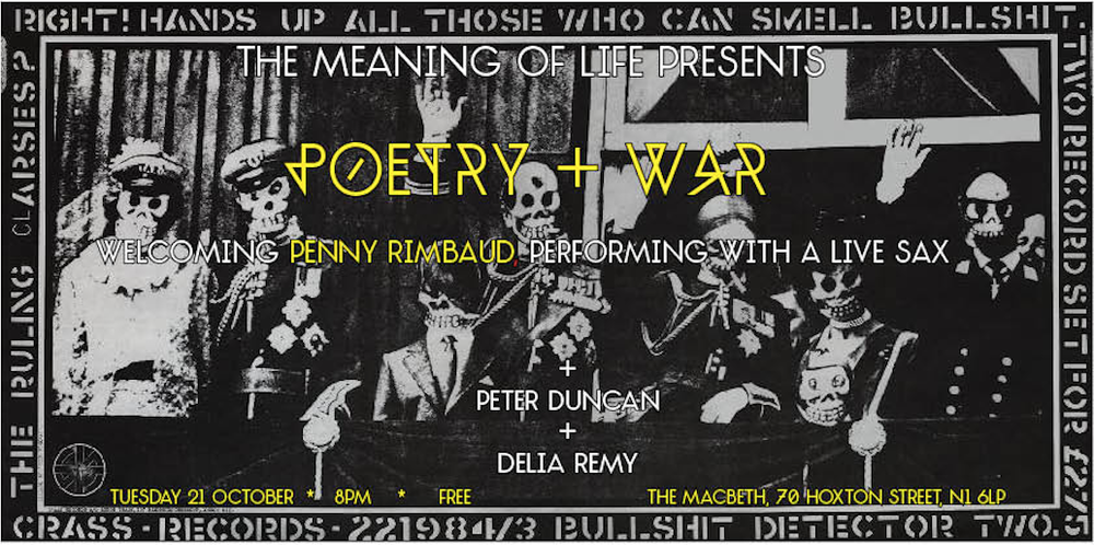 """My Subject is War, and the Pity of War. The Poetry is in the Pity."" - Wilfred Owen POETS: PENNY RIMBAUD DELIA REMY PETER DUNCAN + Historical recitals + War Ensemble by Alpal +Free Entry Donations go to Gaza Crisis Appeal"