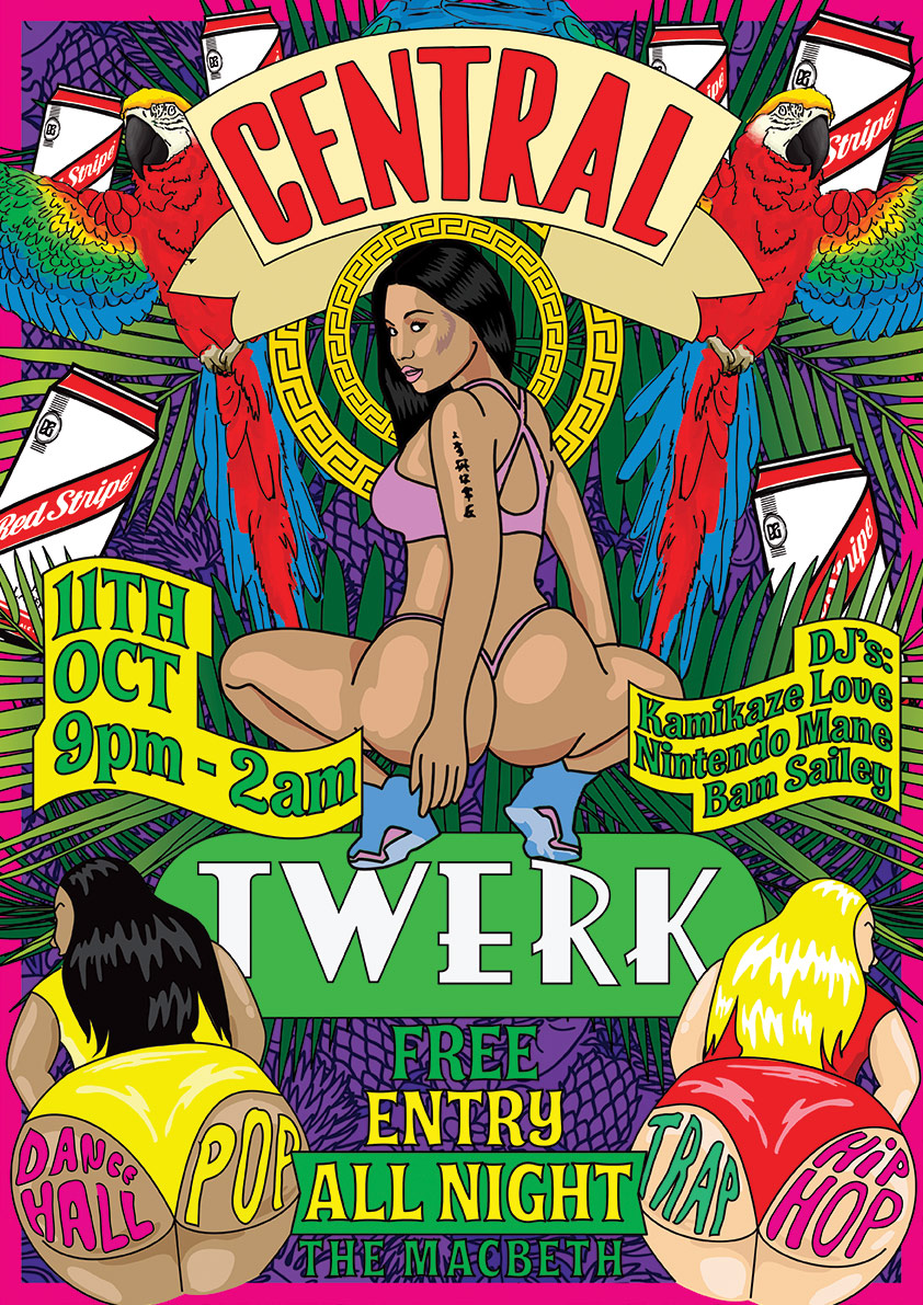 ONCE, TWICE, TEN TIMES A LADY CENTRAL TWERK IS BACK FOR IT'S TENTH INSTALMENT SO PULL UP YA BATTY RIDERS AND LINE YOUR STOMACH BECAUSE ITS GONNA GET CRAZY * KAMIKAZE LOVE * * BAM SAILEY * * NINTENDO MANE * A NIGHT DEDICATED TO TWERKING / DAGGERING / BUMP AND GRIND AND PERREO  PLAYING THE BEST OF: TRAP / BOUNCE / POP / R'n'B / JERSEY CLUB / DANCEHALL / HIP-HOP / BASHMENT HAPPY HOUR FROM 21:00 - 22:00 INCLUDING 2-4-1 RED STIPE AND £2 SHOTS OF RUM (£2.70 WITH MIXER) +++ FREE ENTRY ALL NIGHT +++