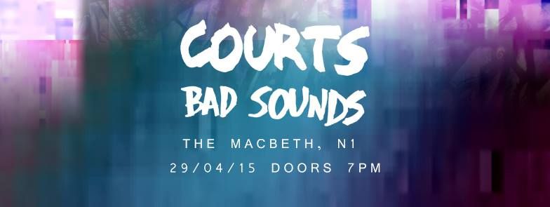 "Dirty Monks | 29.04 | The Macbeth -  Courts + Bad Sounds £4 adv / £6 otd  tix - http://bit.ly/DMs3_buy COURTS https://soundcloud.com/courts ""Born from rays of sunshine and the desire to get absolutely Barry Manalow'd"" - Noisey Five-piece COURTS' genre-spanning sound holds an indie sentiment whilst gallivanting around in hip-hop, funk and psychedelic music. It's this apparent freedom to roam which has won them such critical acclaim so soon, with Noisey describing their sound as ""an illegitimate love-in between Jaime T and The Stone Roses,"" and The 405 praising their ability to ""blend funk, soul and rock seamlessly."" BAD SOUNDS https://soundcloud.com/realbadsounds  Channeling sounds akin to Tom Vek and Metronomy, the London duo have impressed many with their debut track 'Living Alone.' With plays on Radio 1 and online support from Crack In The Road - things are early, but extremely promising. ----- @dirtymnks www.dirtymonks.com £4 adv / £6 otd  tix - http://bit.ly/DMs3_buy"