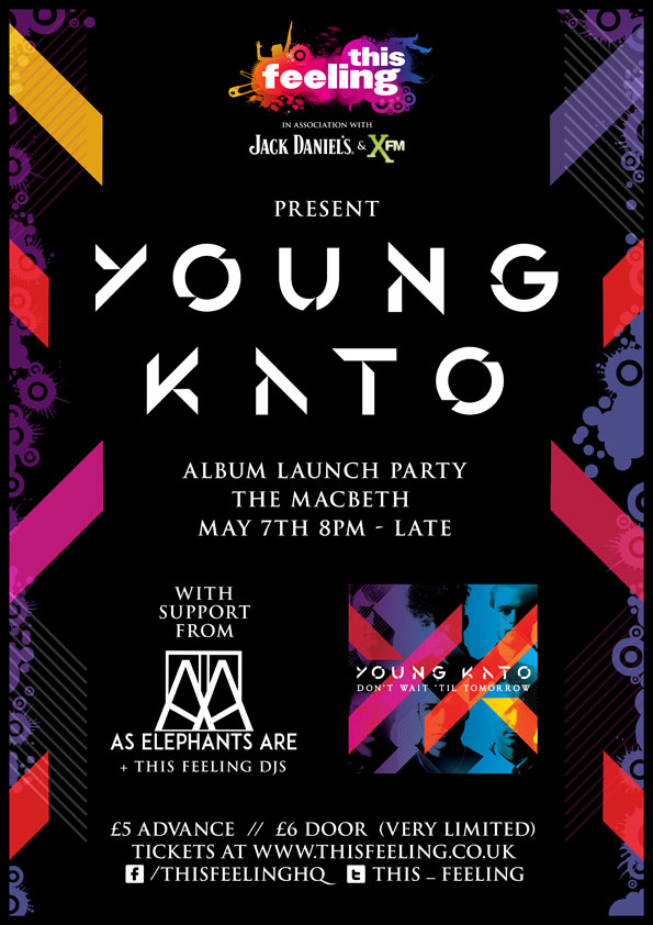 Following a solid few years building their devoted fan base YOUNG KATOare ready to fully establish themselves amongst their musical contemporaries with the release of their phenomenal debut album 'Don't Wait For Tomorrow'. Support from As Elephants Are + DJs till late.  £5 tickets (very limited) > http://www.thisfeeling.co.uk/club/263-london-may-2015/