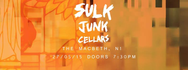 "Dirty Monks | 27.05 | The Macbeth -  SULK + JUNK. + CELLARS £3 adv / £6 otd  tix - http://bit.ly/DMs4_tickets SULK https://soundcloud.com/sulktheband https://www.facebook.com/sulktheband ""With its epic, stadium-indie guitars, baggy beats and trippy lyrics, this Suede-meets-Oasis numbers sets Sulk far above other 1990s revivalists"" - The Independent JUNK. https://soundcloud.com/junk_music https://www.facebook.com/junkjunkmusic ""JUNK. create short and sweet, jangly lo-fi rackets; infectious, lovable tunes that ultimately don't take themselves too seriously."" - DIY magazine Cellars https://soundcloud.com/cellarsband/night-until-noon https://www.facebook.com/officialcellars A hazy mix of crooning vocals and eerie, bewitching guitar lines. ""Judging by this one demo they could veer into dream-pop or go right off the scale into a full rock out"" - Little Indie Blogs ----- @dirtymnks www.dirtymonks.com £4 adv / £6 otd  tix - http://bit.ly/DMs4_tickets"