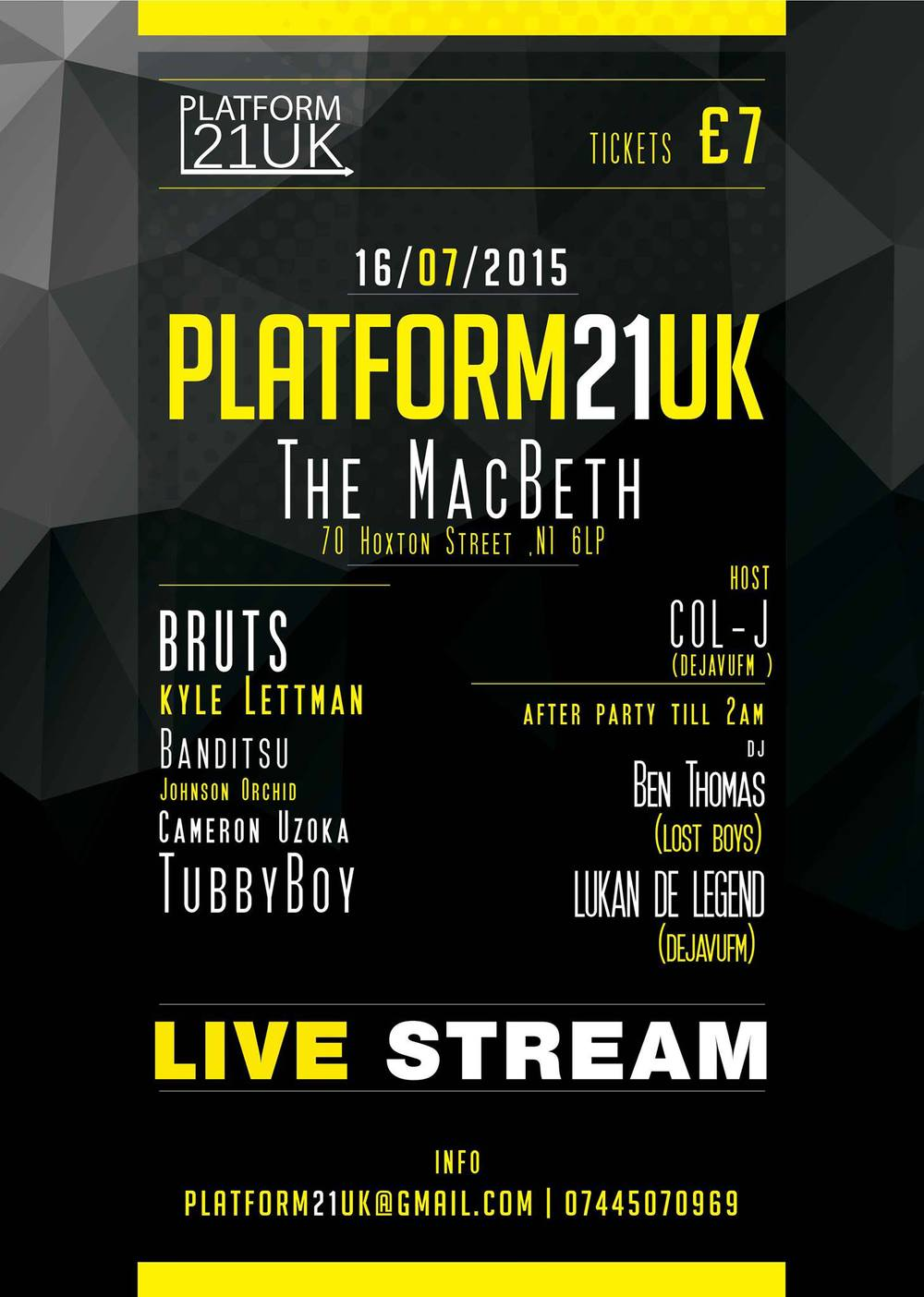 PLATFORM21UK, Is a new and original concept in Urban Events and Radio Culture and a pioneering & powerful new way to experience live music & radio.  After couple of successful events, we are back on the 16th July live from Macbeth Hoxton ,relaunching our event and showcasing a hand picked selection of UK best underground artists  The performances will be STREAM LIVE and we have some surprises for all of you so make sure you join the movement  Live on Stage  ''BRUTS'' http://brutsofficial.bandcamp.com/ ''KYLE LETTMAN'' https://soundcloud.com/kyle-lettman ''BANDITSU'' www.banditsu.com ''JOHNSON ORCHID'' www.sagsco.com ''CAMERON UZOKA'' https://cameronuzoka.bandcamp.com/ ''TUBBYBOY'' https://www.facebook.com/pages/Tubby-Boy-Music/ HOST Col-j (dejavufm) DJ's Ben Thomas (Lost Boys) Lukan De Legend (dejavufm) contact: platfrom21uk@gmail.com 07445070969