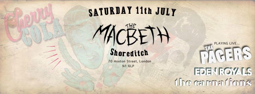 CHERRY COLA moves home over to The Macbeth in Hoxton where it all started years ago for a one off special after the closure of The Purple Turtle last month. Doors open at 8pm and playing live The Pacers | Eden Royals | The Carnations