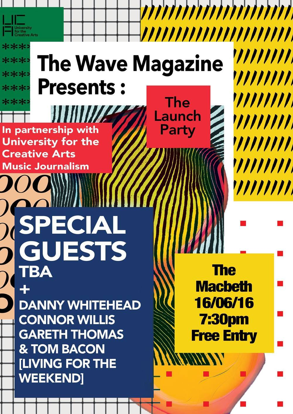 The Wave Magazine is proud to present The Launch Party - in partnership with University for the Creative Arts.  Join us for a night of live music and DJs at one of Hoxton's best venues as we celebrate the launch of issue one of The Wave. Consisting of interviews, features, reviews and more, The Wave is a brand new magazine set up by music journalism students at University for the Creative Arts.  Time: 7.30pm Entry: Free Line up:  Special Guests TBA Check back in May for the announcement of our live band. Described as one of the country's most under-rated bands, the four-piece have been causing quite a scene with their gigs in the recent months, and their latest single has music blogs going mad for them.  Living For The Weekend DJs [Gareth Thomas & Tom Bacon] Gareth and Tom will be playing the best of 80s soul, Northern Soul and everything in between for vinyl only sets. With their nights taking place at the Effra Social in Brixton, we're delighted to have them joining us on the night.  Danny Whitehead Having done DJ sets for some of London's biggest alternative club nights and now a regular resident, Danny is on hand to play the best of indie-rock. With his experience of playing alongside legends such as Alan McGee and others, we know he's going to make the launch party a memorable one.  Connor Willis Connor's sets consist of aritsts you're going to want know about, plus the biggest hits in indie, disco and motown.  Artwork by Elliot Mars