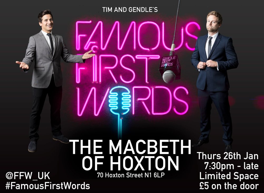 The devilishly addictive live music experience is back at the legendary Macbeth of Hoxton in east London. Sing the first line of a well known song to impress our judges or just simply enjoy the party.    If you're new to Famous First Words check out the promo   https://www.youtube.com/watch?v=vY-Z9omJ0N4    Tickets are £5 on the door and space is limited so come early. Prizes to be won!