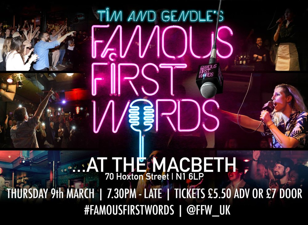 Come down to Tim and Gendle's March Extravaganza! The devilishly addictive live music experience is back at the legendary Macbeth of Hoxton in East London. All it takes is 30 seconds to become a legend! Just simply sing the first line of a well known song to impress our panel judges to win and be in with a chance of the grand finale! or Just simply come along and enjoy the party. Free drinks, prizes to be won, and the elusive Famous First Words trophy to be claimed! Advanced tickets are £5.50 (including booking fee) or £7 on the door. Space is limited so come early. Looking forward to seeing you there! Tim & Gendo! x